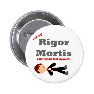 Meet Rigor Mortis 6 Cm Round Badge