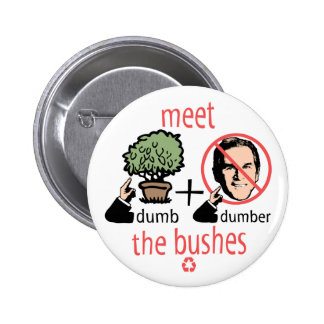 Meet The Bushes Button