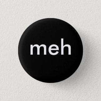 """""""meh"""" 3 cm round badge"""