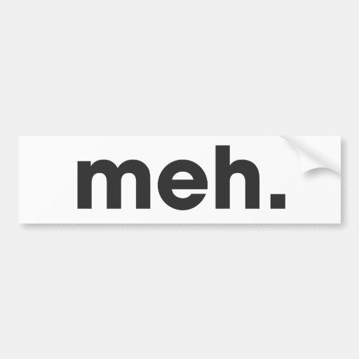 Meh Bumper Sticker