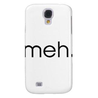 Meh Samsung Galaxy S4 Case
