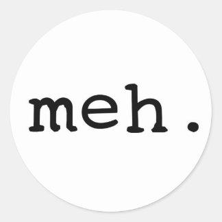 Meh. Classic Round Sticker