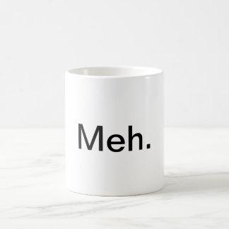 """""""Meh."""" Coffee Mug"""