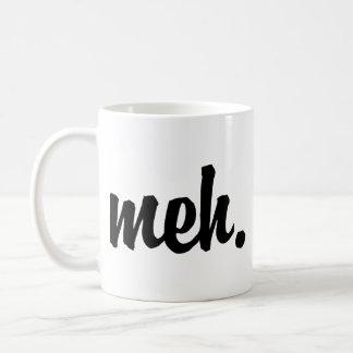 Meh cup