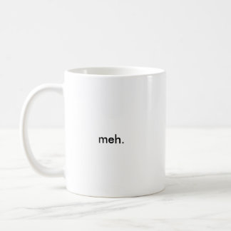 """meh."" Mug"