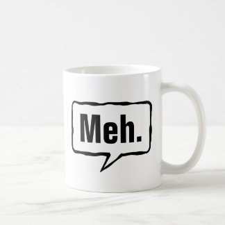 Meh mug | Funny apathy quote for home or office