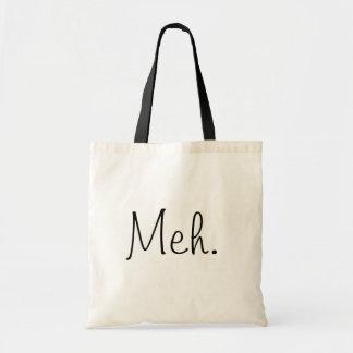 Meh. Bag