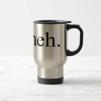meh Travel Mug $22.95