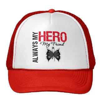 Melanoma Always My Hero My Friend Hat