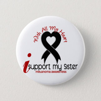 Melanoma I Support My Sister 6 Cm Round Badge