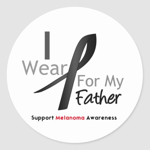 Melanoma I Wear Black For My Father Round Stickers