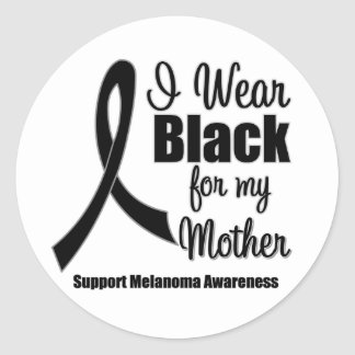Melanoma I Wear Black For My Mother Round Stickers
