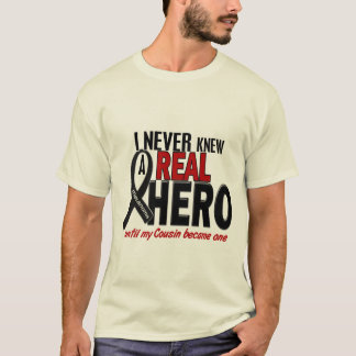 Melanoma NEVER KNEW A HERO 2 Cousin T-Shirt