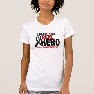 Melanoma NEVER KNEW A HERO 2 Daughter T-Shirt