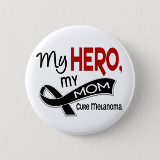 Melanoma Skin Cancer MY HERO MY MOM 42 6 Cm Round Badge