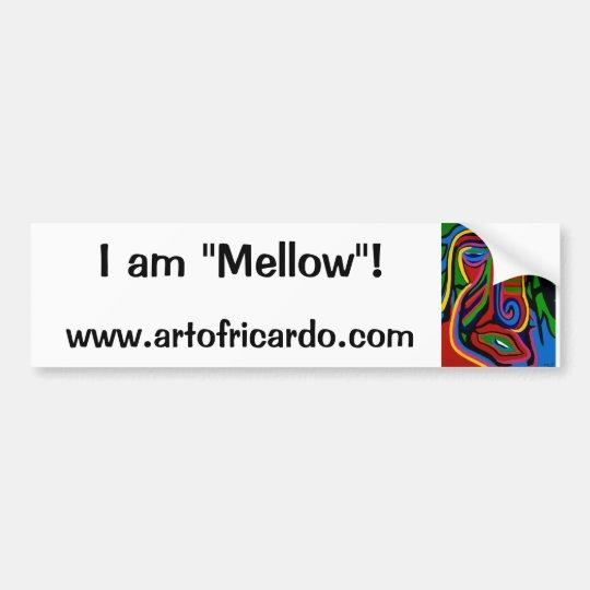 Mellow bumper sticker