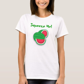 Melons, Squeeze Me! T-Shirt