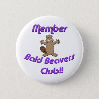 Member Bald Beavers Club 6 Cm Round Badge