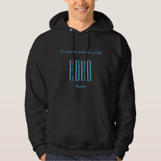 Member of the ADHD-team Hoodie