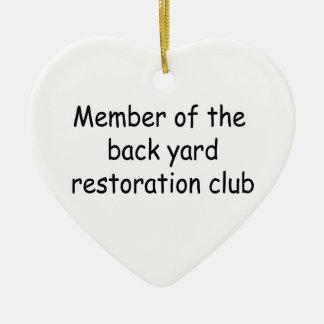 Member Of The Backyard Restoration Club Ceramic Heart Decoration