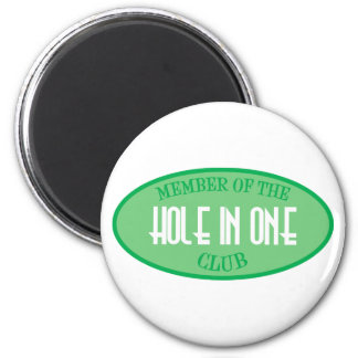 Member Of The Hole In One Club 6 Cm Round Magnet