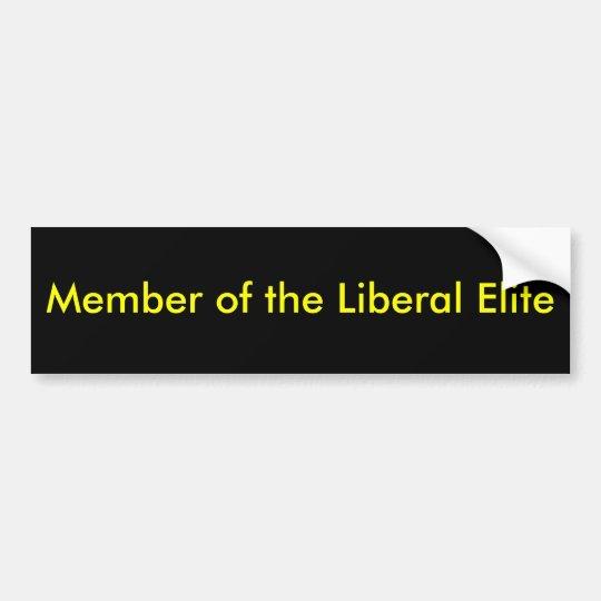 Member of the Liberal Elite Bumper Sticker