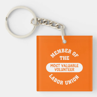 Member of the most valuable volunteer labor union Single-Sided square acrylic key ring