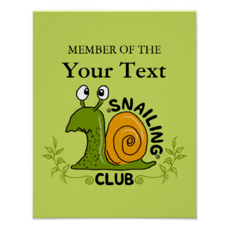 Member of Your Own Snailing Club Poster