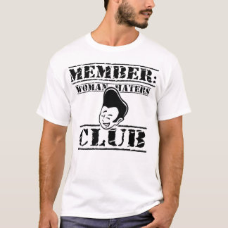 Member: Woman haters club - black T-Shirt