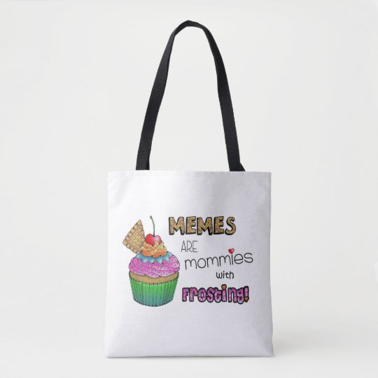 Memes are Mommies with Frosting, Mother's Day Gift