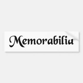 Memorable things. bumper sticker