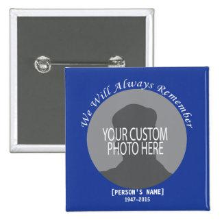 Memorial Always Remember custom photo 15 Cm Square Badge