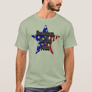 Memorial Day Tribute Freedom Is Not Free T-Shirt