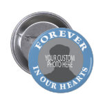 Memorial Forever in our Hearts custom photo 6 Cm Round Badge