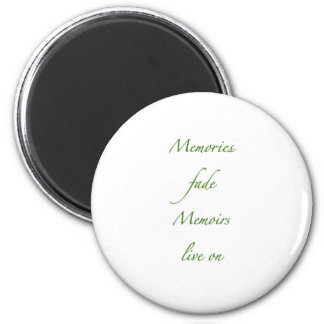 Memories fade - Green.png 6 Cm Round Magnet