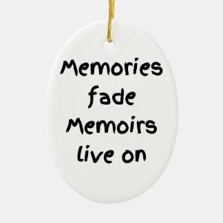 Memories fade Memoirs live on - Black print Christmas Ornament