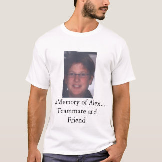 Memories of Alex T-Shirt