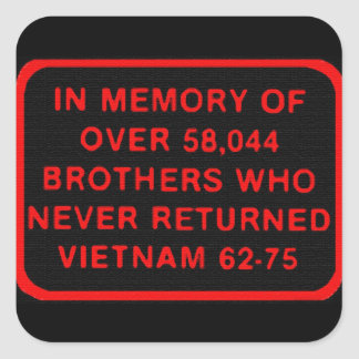 Memory - Brothers Who Never Returned Vietnam 62-75 Square Sticker