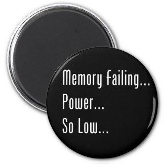 Memory Failing... Power... So Low... 6 Cm Round Magnet