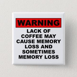 Memory Loss Funny Coffee Button Badge Pin