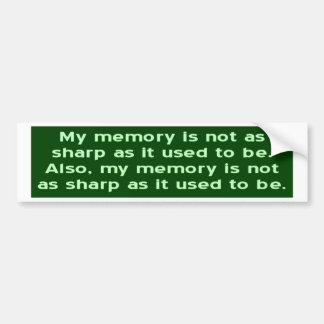 Memory Not Sharp Bumper Sticker
