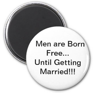 Men and Marriage Refrigerator Magnet