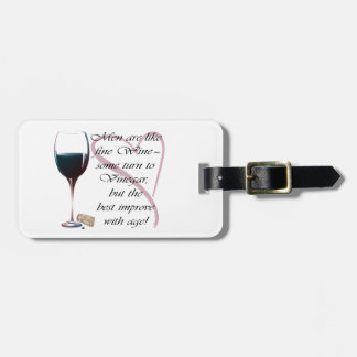 Men are like fine Wine Gifts Luggage Tag