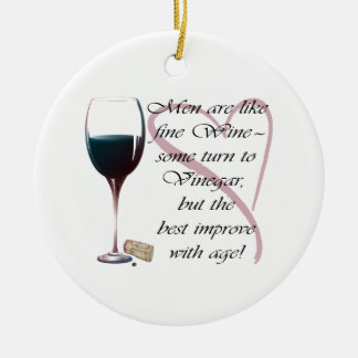 Men are like fine Wine humorous gifts Christmas Ornament