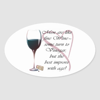 Men are like fine Wine humorous gifts Oval Sticker