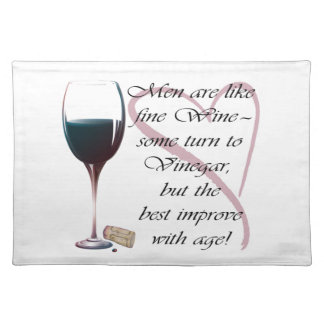 Men are like fine Wine humorous gifts Place Mat