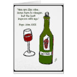 Men are like wine - some turn to vinegar, but the greeting card