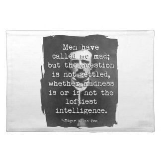 Men Have Called Me Mad Poe Quote Place Mats