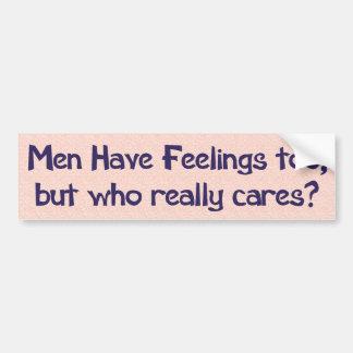 Men have feelings too bumper sticker