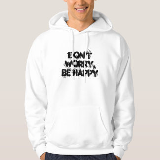 "men HOODIE ""Don't worry, be happy"""